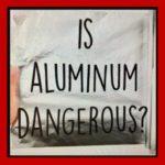 is-aluminum-foil-dangerous-to-your-health